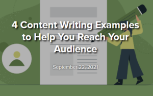 4 Content Writing Examples to Help You Reach Your Audience